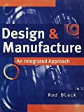 Design and Manufacture: An Integrated Approach