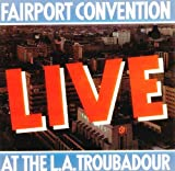 Fairport Convention: Live At The L.A. Troubadour [Vinyl]