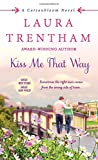 Kiss Me That Way: A Cottonbloom Novel by  Laura Trentham in stock, buy online here
