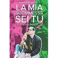 La Mia Scommessa Sei Tu 2: (The Bruins Series)