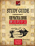 Study Guide: A Companion Book to Very Practical Chinese: 45 Conversations to know