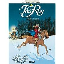 Le Fou du roy - Tome 01 : Le Pavillon des singes (French Edition)