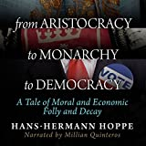 In this tour de force essay, Hans-Hermann Hoppe turns the standard account of historical governmental progress on its head. While the state is an evil in all its forms, monarchy is, in many ways, far less pernicious than democracy. Hoppe shows the...