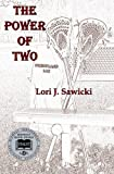 img - for The Power of Two by Lori J. Sawicki (2013-07-29) book / textbook / text book