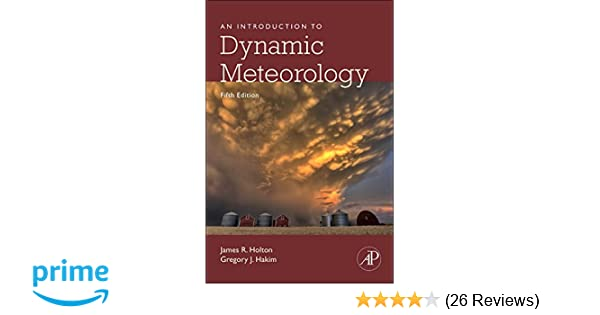 An introduction to dynamic meteorology volume 88 fifth edition an introduction to dynamic meteorology volume 88 fifth edition international geophysics james r holton gregory j hakim 8601407127349 amazon fandeluxe Choice Image