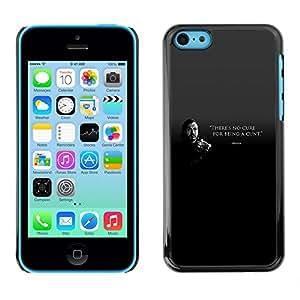 A-type Arte & diseño plástico duro Fundas Cover Cubre Hard Case Cover para iPhone 5C (No hay cura por ser un coño Bronn)