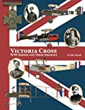 img - for Victoria Cross: WWI Airmen and Their Aircraft (Volume 1) book / textbook / text book