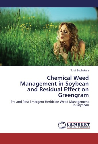 Chemical Weed Management in Soybean and Residual Effect on Greengram: Pre...