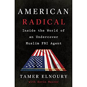 Download audiobook American Radical: Inside the World of an Undercover Muslim FBI Agent