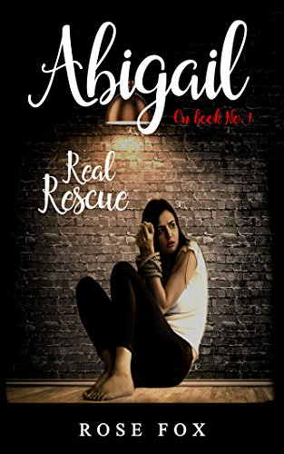 ABIGAIL- Real Rescue: full of twists and turns (romance  fiction book Book 1) by [Fox, Rose]