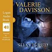 Shattered: Logan, Book 1 | Valerie Davisson