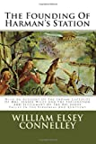The Founding of Harman's Station, William Connelley, 1499519923