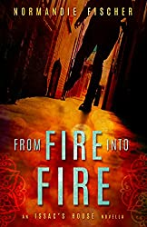 From Fire into Fire: The Beginning of the Story (Isaac's House Book 1)