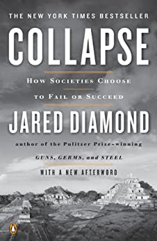 Collapse: How Societies Choose to Fail or Succeed: Revised Edition by [Diamond, Jared]