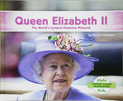 Queen Elizabeth II: The World's Longest-Reigning Monarch (History Maker Biographies)