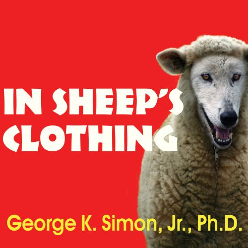 In Sheep's Clothing: Understanding and Dealing with Manipulative People Audiobook [Free Download by Trial] thumbnail