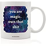 You Are Magic. Own That Shit Quote Mug Badass Slay Amazing Gorgeous Woman Birthday Christmas Gift Idea for Women Friend Mom Coworker Niece Daughter Soul Sister Bestie 11oz Coffee Cup Digibuddha DM0277
