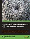 titanium software - Appcelerator Titanium Smartphone App Development Cookbook