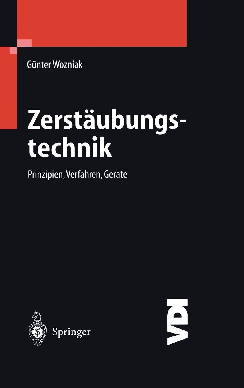 Zerstäubungstechnik  Prinzipien Verfahren Geräte  VDI Buch