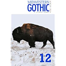 Midwestern Gothic: Issue 12 Winter 2014