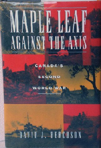 maple-leaf-against-the-axis-canada-s-second-world-war