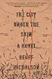 The City Under the Skin: A Novel