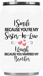 Travel Mug 10.3 Ounce Stainless Steel Vacuum Cup, I Smile Because You're My Sister-in-Law, I Laugh Because You Married My Brother Coffee Mug Office Tea Cups