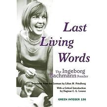 Last Living Words: The Ingeborg Bachmann Reader (Green Integer)