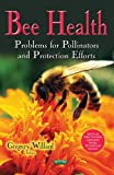 img - for Bee Health: Problems for Pollinators and Protection Efforts (Insects and Other Terrestrial Arthropods: Biology, Chemistry and Behavior) book / textbook / text book