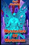 Mysteries Of Mothman by Rob Shelsky (2013-10-14)