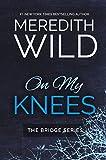 On My Knees (The Bridge Series)
