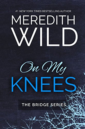 On My Knees (The Bridge Series)