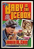 The Baby in the Icebox, James M. Cain, 0030585015
