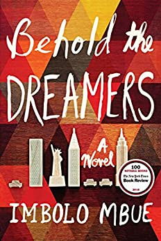 Behold the Dreamers: A Novel by [MBUE, Imbolo]