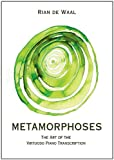 Metamorphoses : The Art of the Virtuoso Piano Transcription, de Waal, Rian, 905972755X