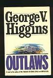 Outlaws, George V. Higgins, 0805002715