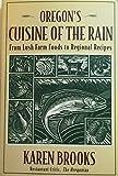 Oregon's Cuisine Of The Rain: From Lush Farm Foods To Regional Recipes