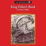 King Fisher's Road | Shepard Rifkin