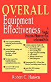 Overall Equipment Effectiveness, Hansen, Robert, 0831102187