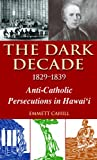 The Dark Decade, Emmett Cahill, 1566476356