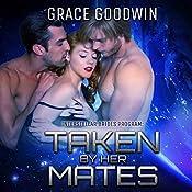 Taken by Her Mates: Interstellar Brides, Book 4 | Grace Goodwin