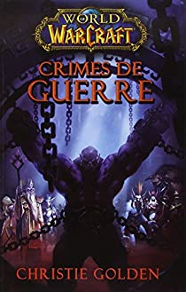 World of Warcraft : Crimes de guerre par Golden