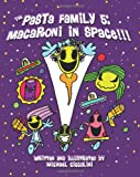The Pasta Family 5: Macaroni in Space!!!, Michael Ciccolini, 1461041554