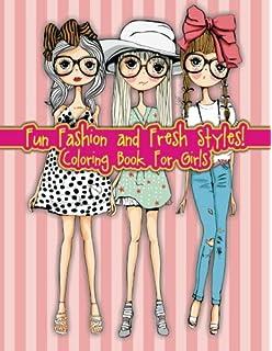 Amazon.com: Fashion Coloring Book for girls: Color Me Fashion ...