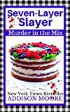 Seven-Layer Slayer (MURDER IN THE MIX Book 5)