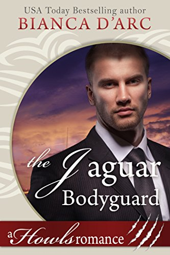 The Jaguar Bodyguard: Howls Romance (Tales of the Were: Jaguar Island Book 2) by [D'Arc, Bianca]