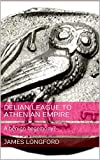 Delian League to Athenian Empire: A benign hegemony?
