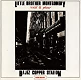 Bajez Copper Station by Little Brother Montgomery (1994-02-01)