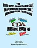 The Child Development Associate Professional Resource File Guidebook for Child Care, Angela/Cora Skinner, 0981600409