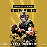 Great Americans in Sports: Drew Brees | Matt Christopher
